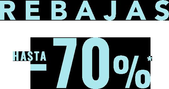 REBAJAS hasta -70%*