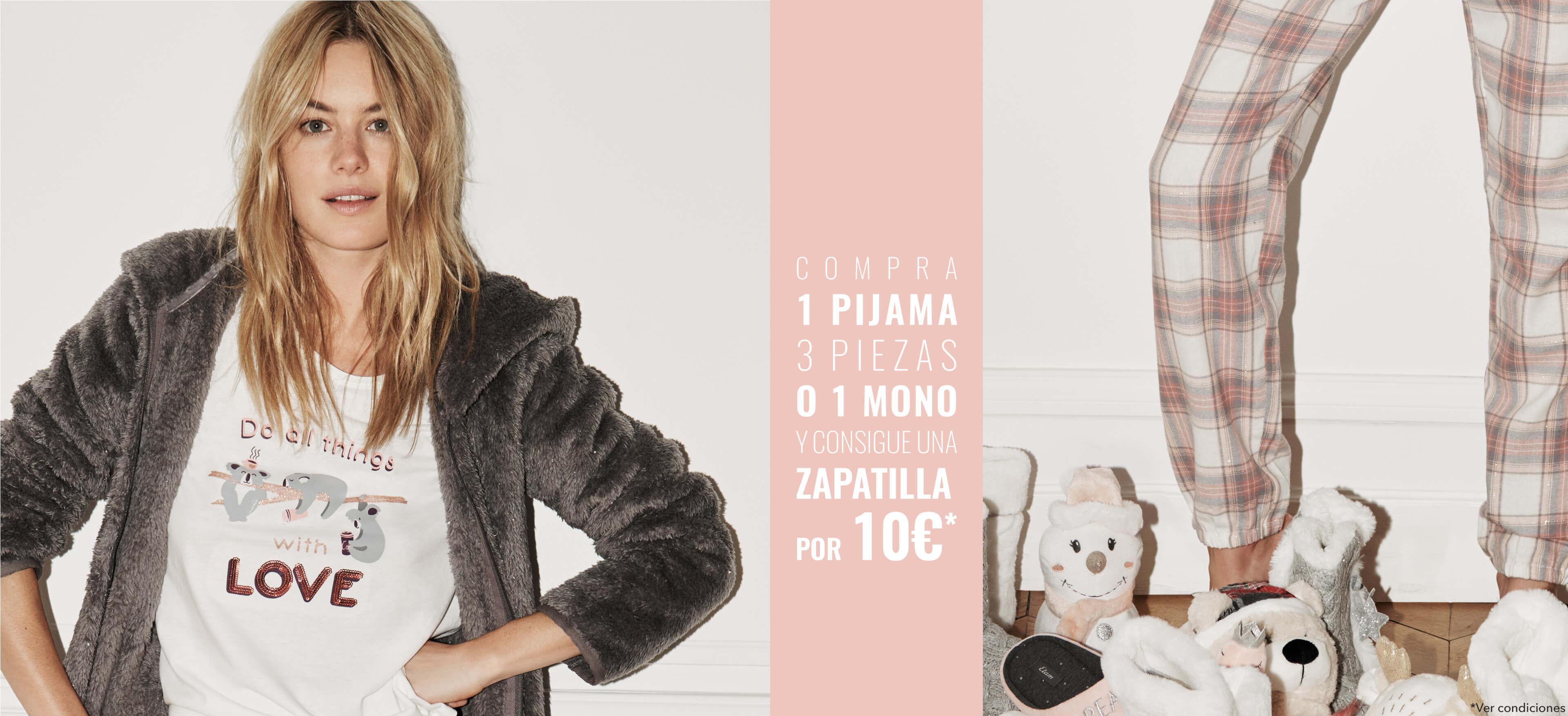 Compra 1 pijama 3 piezas O 1 MONO y consigue una zapatilla por 10€*