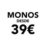MONOS desde 39€